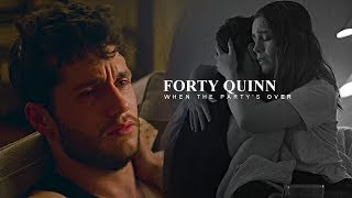 Forty Quinn | When The Party's Over [You S2]