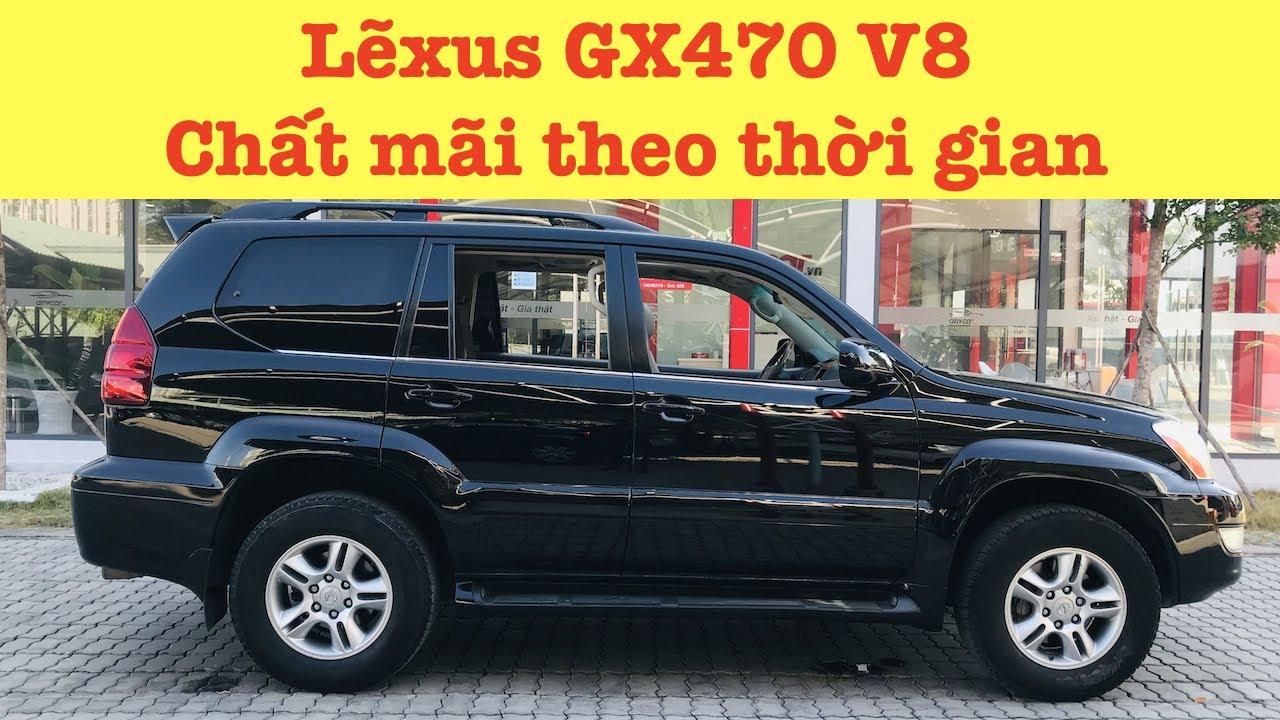 Chất Mãi Theo Thời Gian: Lexus GX470 V8 | XE CŨ SÀI GÒN