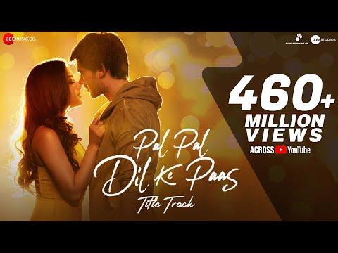 Pal Pal Dil Ke Paas –Title Song | Sunny Deol , Karan Deol , Sahher Bambba | Arijit Singh , Parampara