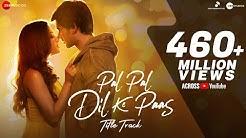 Pal Pal Dil Ke Paas –Title | Arijit Singh | Karan Deol, Sahher | Parampara, Sachet, Rishi Rich