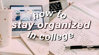 HOW TO STAY ORGANIZED IN COLLEGE | easy college organization tips 2020