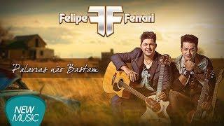Baixar #NewMusicDigital - Felipe e Ferrari - Palavras Não Bastam (Áudio Oficial)