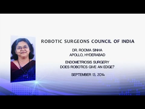 Dr. Rooma Sinha Robotics in Endometriosis- Does it Give an Edge?