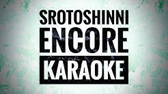 Srotoshinni - karaoke - ENCORE [high quality]