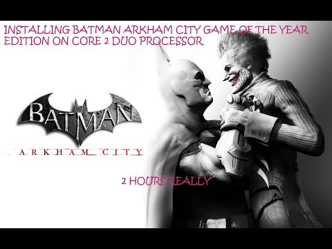 #batman 1080P || TUTORIAL HOW TO INSTALL BATMAN ARKHAM CITY  FROM FITGIRL ON CORE 2 DUO PROCESSOR