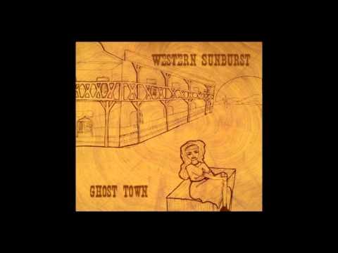Western Sunburst - Ghost Town (2013) FULL ALBUM