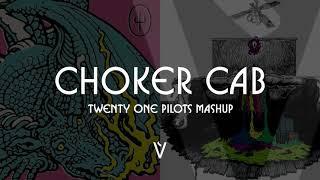 Choker Cab (Choker x Taxi Cab) [Twenty One Pilots Mashup]
