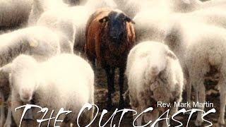 9/11/2016; The Outcasts; Rev. Mark Martin; 9:15svc