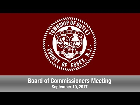 Nutley, NJ Board of Commissioners Meeting - September 19, 2017