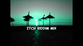 The Itch Riddim Mix 2013