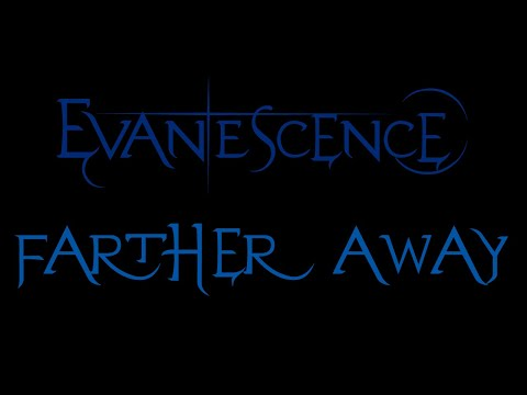 Evanescence - Farther Away Lyrics (Fallen Outtake)