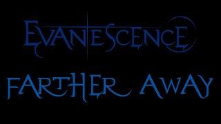 Baixar Evanescence - Farther Away Lyrics (Fallen Outtake)