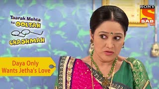 Your Favorite Character | Daya Only Wants Jetha's Love | Taarak Mehta Ka Ooltah Chashmah
