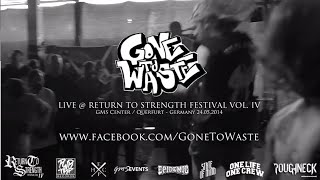 Gone To Waste Live @ Return to Strength Festival Vol. IV (HD)