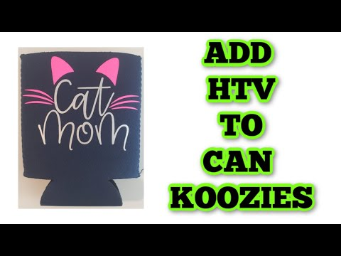 How To Add HTV To A Can Koozie - Can Cooler