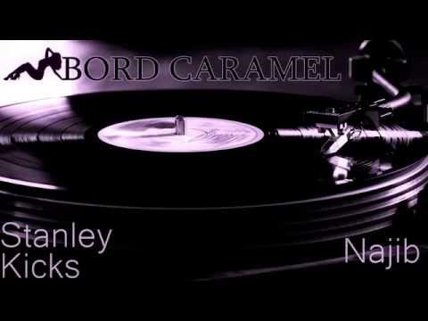 Stanley Kicks feat. Najib - Bord caramel