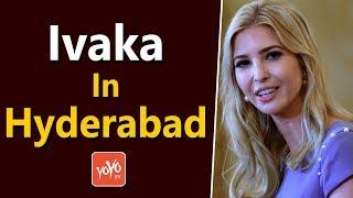 Ivanka Trump to Stay in The Westin Hotel Hyderabad | Global Entrepreneurship Summit | YOYO Times