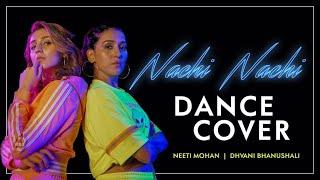 Cover images Dance Cover:  Nachi Nachi | Neeti Mohan & Dhvani Bhanushali | Street Dancer 3D