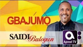 SAIDI BALOGUN on GbajumoTV