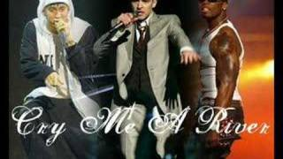 Cry Me A River Remix - Justin Timberlake/Eminem/50 Cent