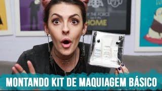 Como montar um kit de maquiagem básico e inteligente (custo benefício) - Karen Bachini