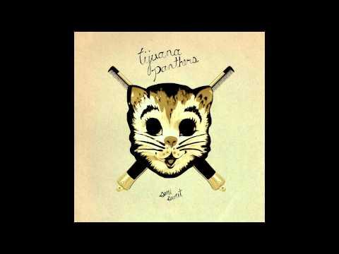 Tijuana Panthers - Forbidden Fruit
