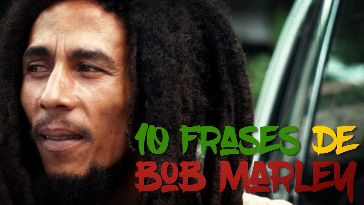 Frases Bob Marley Tumblr: Frases De Bob Marley Para Entender Su Filosofía