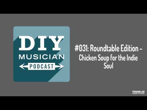 #031: Roundtable – Chicken Soup For the Indie Soul