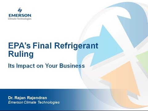 Webinar 14 - EPA's Final Refrigerant Ruling: Its Impact On Your Business