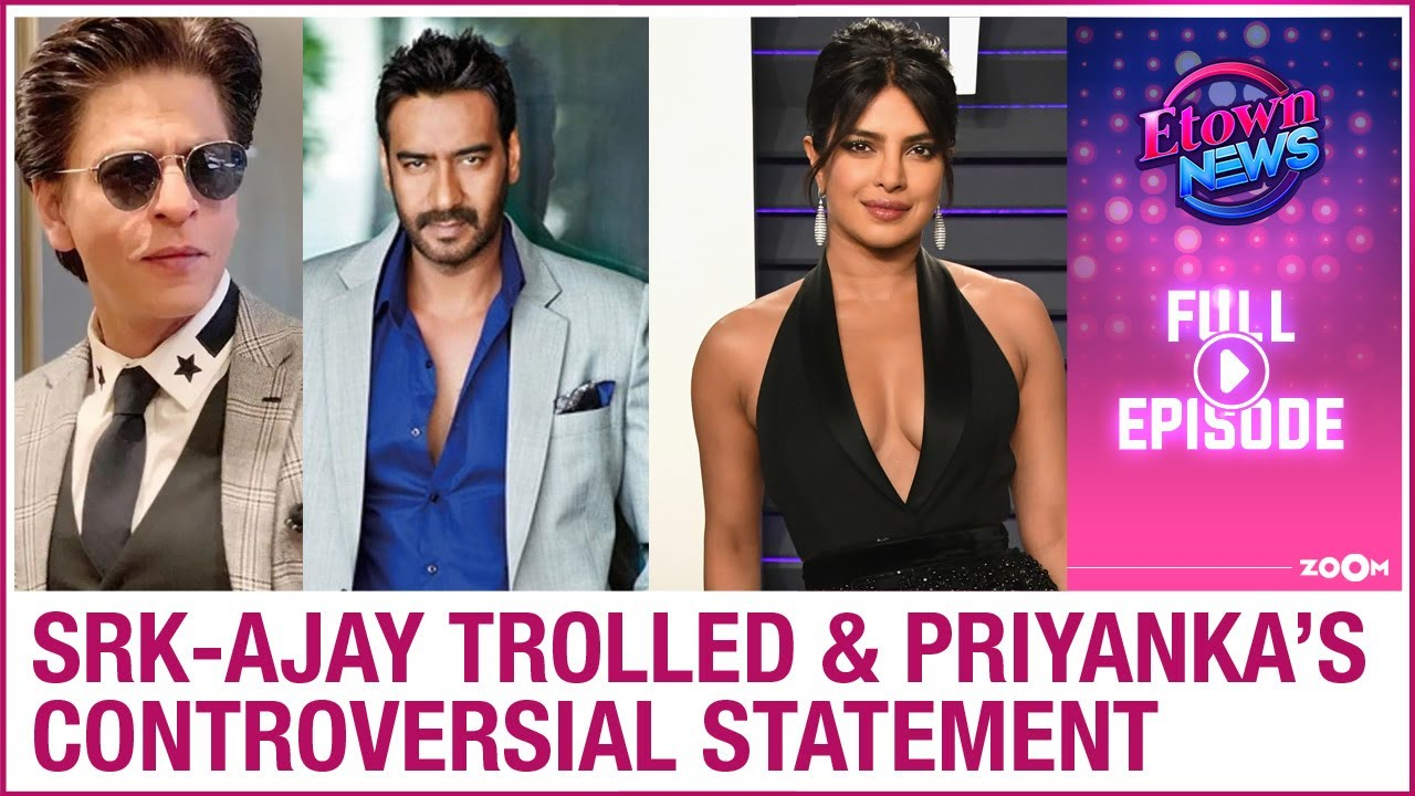 Shah Rukh & Ajay's collaboration spark meme fest | Priyanka's controversial statement | E-Town News