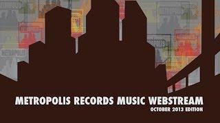 Baixar METROPOLIS RECORDS OCTOBER 2013 MUSIC WEBSTREAM [OFFICIAL]
