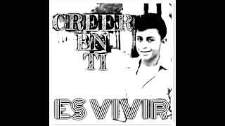Creer en ti es Vivir   Kevin Flores