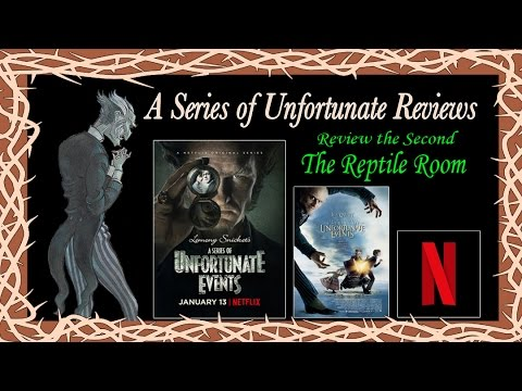 Netflix A Series of Unfortunate Reviews, The Reptile Room ~ The Dom