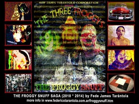 THE FROGGY SNUFF MOVIE ZERO (2010*2014) una película de Fede James Tarántola