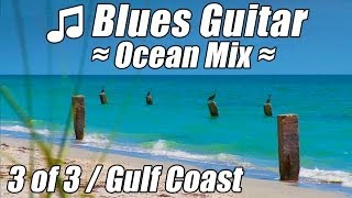BLUES MUSIC Relax Happy Guitar Relaxing Instrumental Songs Fun Party Ocean Mix Relaxation Playlist