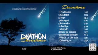 DYATHON - Decadence [Full Album][Instrumental Piano Music]