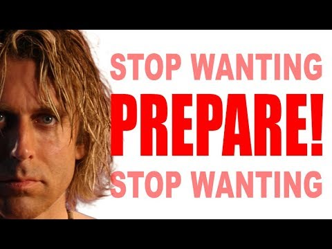 Profound Advice- Stop Wanting and Start Preparing