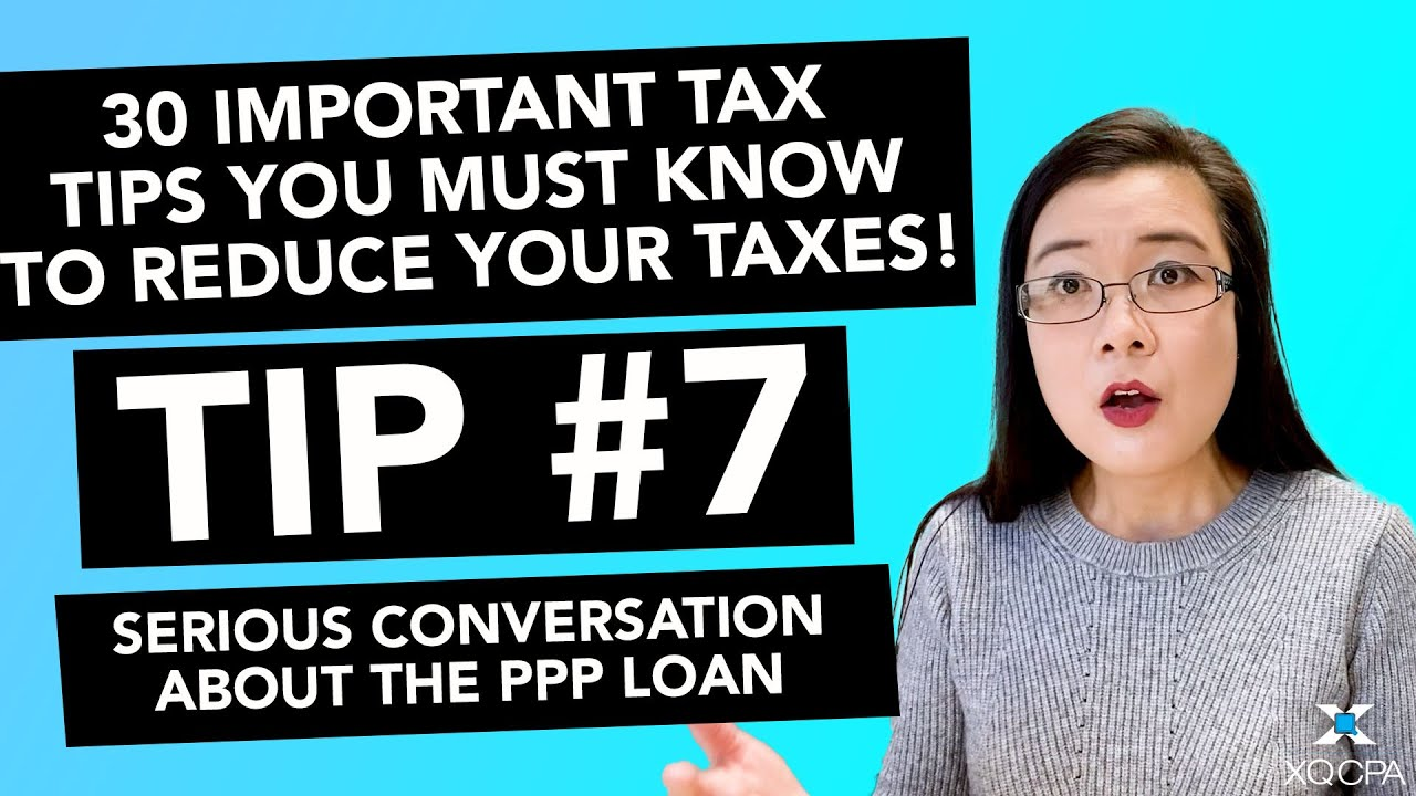 30 Important Tax Tips You Must Know to Reduce Your Taxes! - # 7 A Serious Conversation About The PPP
