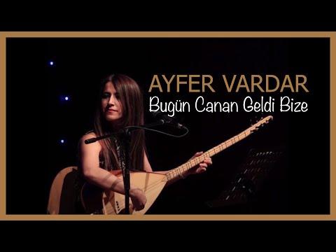 Ayfer Vardar - bugün canan geldi bize