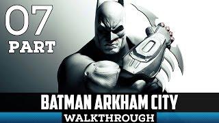 Batman Arkham City Gameplay Walkthrough Part 7 - Ass Kicked 101