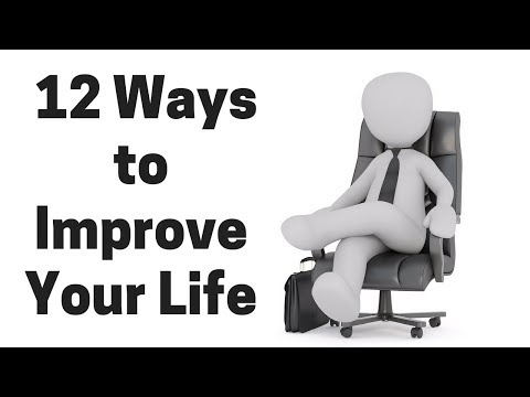 12 Ways to Improve Your Life
