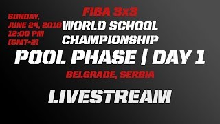 LIVE 🔴 - ISF World Schools Championship 3x3 Basketball 2018 - Day 1 - Belgrade, Serbia