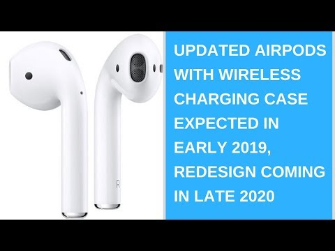 Updated AirPods with wireless charging case expected in early 2019, redesign coming in late 2020 Mp3