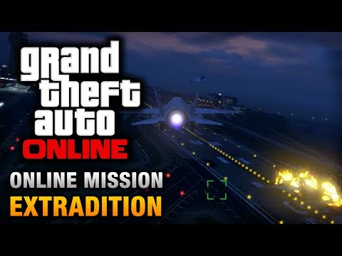 GTA Online - Mission - Extradition [Hard Difficulty]