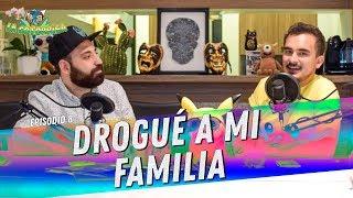 La Cotorrisa - Episodio 8 - Drogué a mi familia