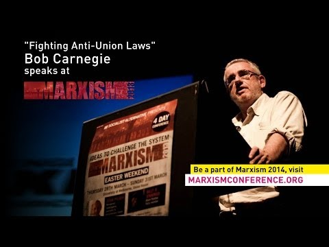 "Bob Carnegie speaks on ""Fighting Anti-Union Laws"" @ Marxism 2013"