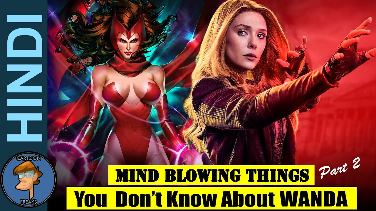 Things You Don't Know About Wanda Maximoff AKA Scarlet Witch (Part-2) In HINDI  @Cartoon Freaks 
