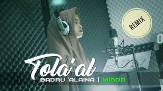 🎧 Tola'al Badru 'Alaina (Sholawat Ceria/Remix)| Miroo | HeneefLa