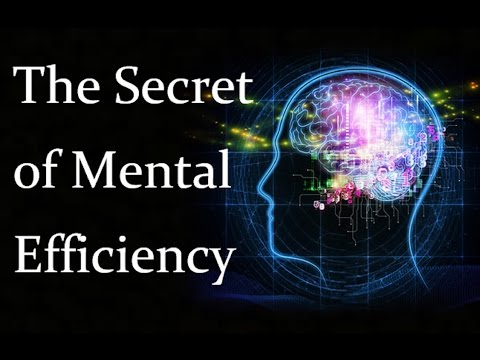 The Secret of Mental Efficiency - 5 Steps to Master Your Conscious Energy - Law of Attraction