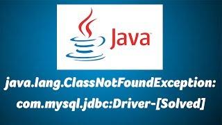 java.lang.ClassNotFoundException: com.mysql.jdbc:Driver-[Solved]